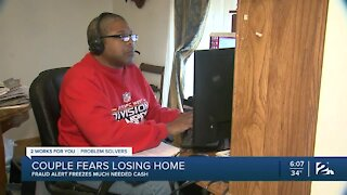 Green Country couple fears losing home, fraud alert freezes much needed cash