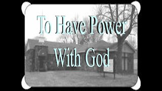 To Have Power With God