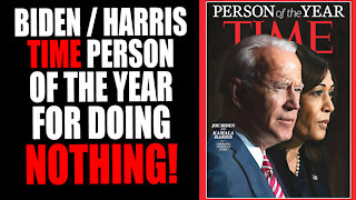 Biden & Harris named Time Person of the year for doing NOTHING