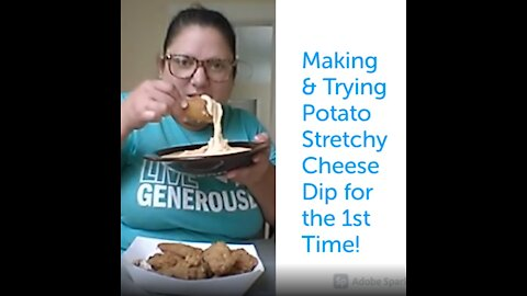 Making and Trying Potato Stretchy Cheese Dip for the First Time