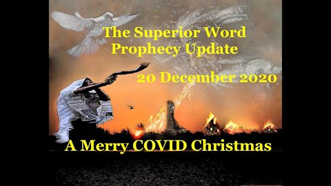 Pro-371 - Prophecy Update, 20 December 2020 (A Merry COVID Christmas)