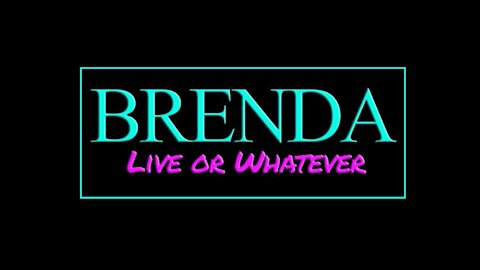 BRENDA: Live or Whatever, Episode 1.1