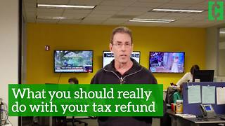 Here's what you should really do with your tax refund - Video