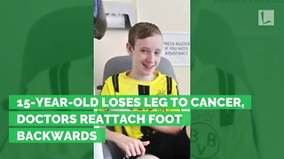 15-Year-Old Loses Leg to Cancer, Doctors Reattach Foot Backwards - Video