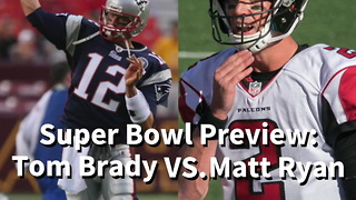 Super Bowl Preview - Tom Brady VS. Matt Ryan - Video