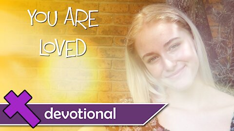 You Are Loved - Devotional Video For Kids