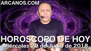 HOROSCOPO DE HOY ARCANOS Miercoles 20 de Junio de 2018 - Video