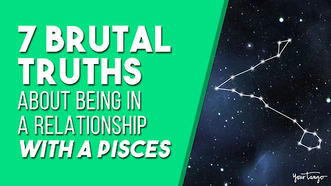 7 Brutal Truths About Being In A Relationship With A Pisces