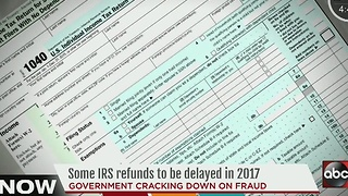 IRS refunds to be delayed for some taxpayers in 2017 - Video