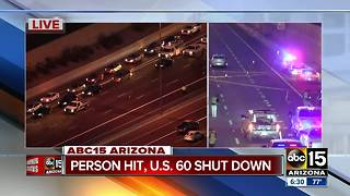 Person hit, WB US60 closed for several hours