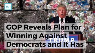 GOP Reveals Plan for Winning Against Democrats and It Has Everything to Do with Trump - Video