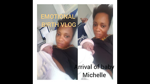 Arrival of little michelle