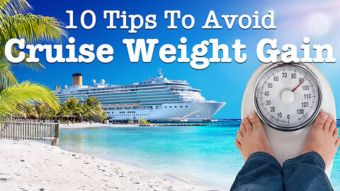10 Best Ways To Avoid Weight Gain On A Cruise