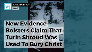 New Evidence Bolsters Claim That Turin Shroud Was Used To Bury Christ - Video