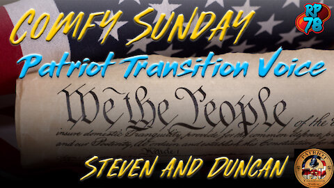 Patriot Transition Voice join RP78 & Craig on Comfy Sunday