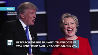 Research for Russian Anti-Trump Dossier Was Paid for by Clinton Campaign and DNC - Video