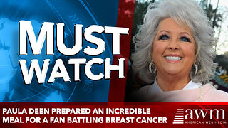 Paula Deen prepared an incredible meal for a fan who's battling breast cancer - Video