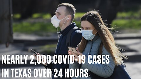 Texas Sees Highest COVID-19 Cases In Single Day With Nearly 2000 New Cases Yesterday