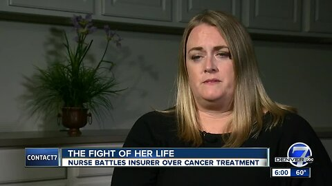 Part 1: Colorado nurse fighting with her insurance company over cancer treatment coverage