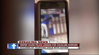 Winter Haven Police release video of childcare workers taunting child with autism - Video