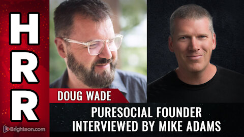 PureSocial founder Doug Wade interviewed by Mike Adams