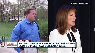 Retired judge wants Citizens Grand Jury to weigh criminal charges in Brennan case - Video