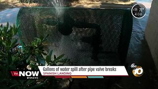 Gallons of water spill after pipe valve breaks