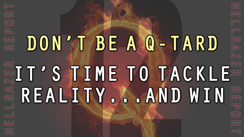 DON'T BE A Q-TARD. IT'S TIME TO TACKLE REALITY...AND WIN!