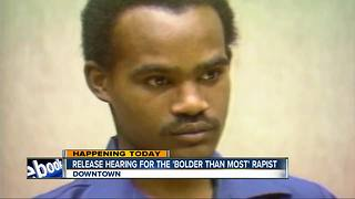 Release hearing being held for 'Bolder than Most' rapist