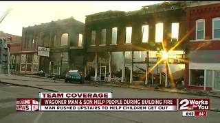 Wagoner man & son help people escape building fire - Video
