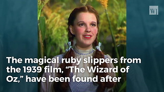 Dorothy's Ruby Red Slippers Finally Found After Being Stolen 13 Years Ago