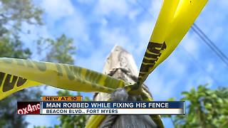 Man is robbed while working backyard ion Fort Myers