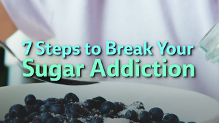 7 Steps to Break Your Sugar Addiction - Video