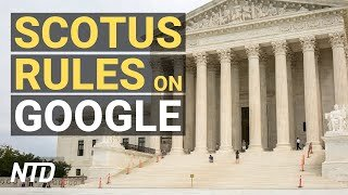 SCOTUS Sides With Google in Copyright Case; Yellen Calls for Global Minimum Corp Tax | NTD Business