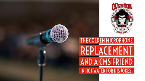 CMS | The Golden Microphone Replacement And A CMS Fan In Hot Water