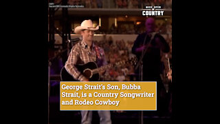 George Strait's Son, Bubba Strait, is a Country Songwriter and Rodeo Cowboy