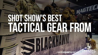 SHOT Show 2018's Best Tactical Products from BLACKHAWK!