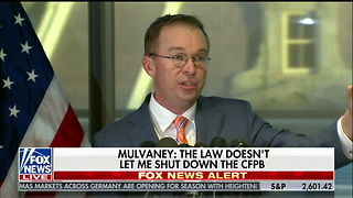 Mulvaney: Its a 'Little Naive' To Think CFPB Will Prevent Next Financial Crisis - Video