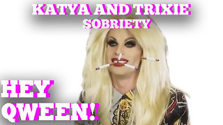 Katya's Sobriety Struggle! Hey Qween! Highlight! - Video