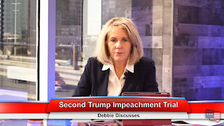 Second Trump Impeachment Trial | Debbie Discusses 2.3.21