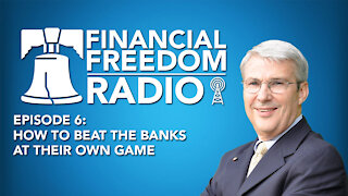 Episode 6 - How To Beat The Banks At Their Own Game