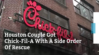 Houston Couple Got Chick-Fil-A With A Side Order Of Rescue - Video