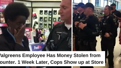 Walgreens Employee Has Money Stolen from Counter. 1 Week Later, Cops Show up at Store