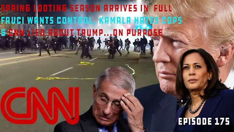 Calls To Abolish The Police Resume As The Spring Riot Season Kicks Off, CNN Caught On Tape   Ep 175