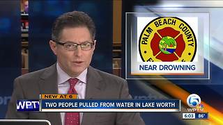 Two people pulled from the water in Lake Worth - Video