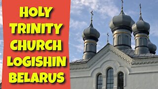 HOLY TRINITY CHURCH - LOGISHIN, BELARUS - 7TH SEPTEMBER 2020