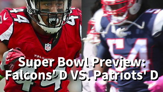 Super Bowl Preview - Falcons' D VS. Patriots' D - Video
