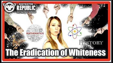 The Eradication of Whiteness…What You're About To See Can't Be Unseen! The Truth Will Set You Free!