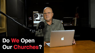 Do We Open Our Churches? | What You've Been Searching For