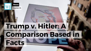 Trump v. Hitler: A Comparison Based in Facts - Video